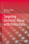 Bland and Ariel Book Tarageting Domestic Abuse with Police Data 100x151